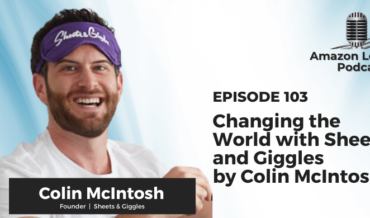103: Changing the World with Sheets and Giggles by Colin McIntosh